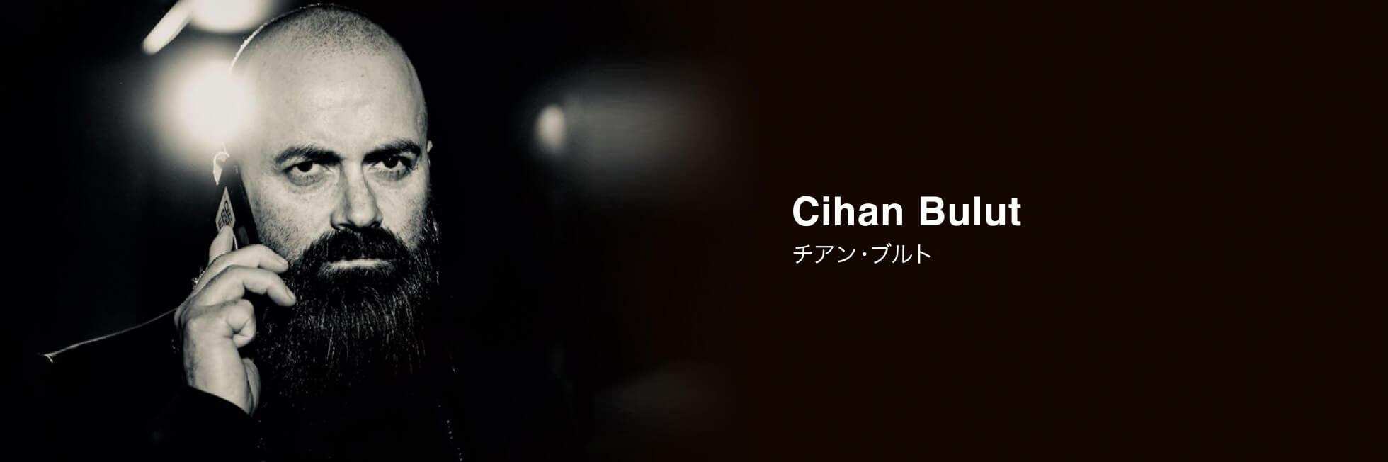 Cihan Bulut チアン・ブルト